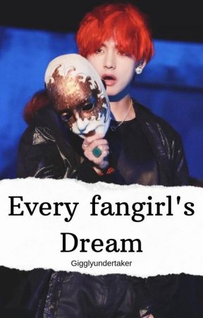 Every fangirl's dream | Kim Taehyung X reader by GigglyUndertaker