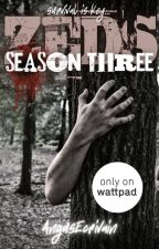 ZEDS: Season Three by AngusEcrivain