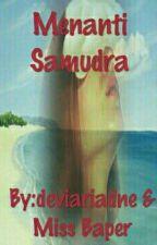 Menanti Samudra by MissBaper97