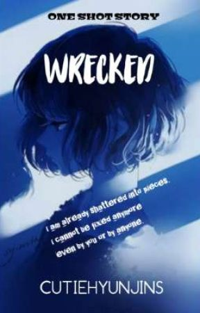 WRECKED (ONE SHOT) by leighvnn