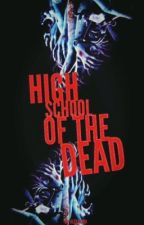 High School Of The Dead -SLOWLY EDITING- by lexitocrat