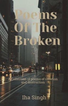 Poems Of The Broken by preposterous_poet