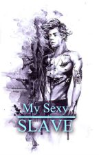 My Sexy Slave // Harry Styles  by Lilianaa_B