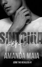Sintonia Perfeita | Série The Reckless #1 by amandamaiawriter