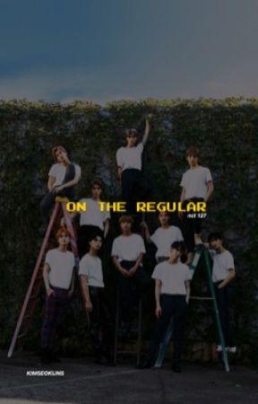 ON THE REGULAR | nct 127. by kimseokijns