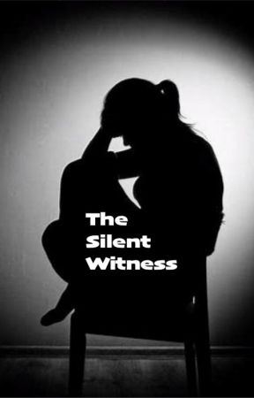 The Silent Witness by LittlePyschoChick