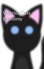 Warrior Cats Economy  by DracoDragonGirl
