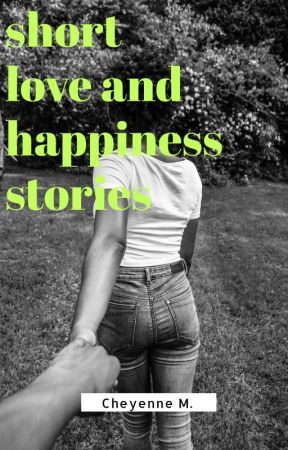 short love and happiness stories by chey_fanfic