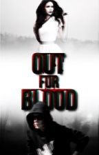 Out For Blood #2 | Official by justbieberbeats