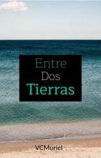 Entre dos tierras by VCMuriel