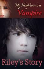 My Neighbour is a Vampire: Riley's Story by aviannette