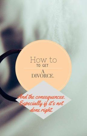How can I get a divorce? by RedBeeSandAmber2
