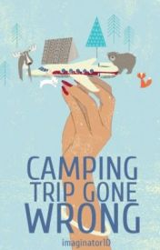 Camping Trip Gone Wrong by imaginator1D