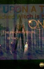 ONCE UPON A TIME the Wicked Witch is back... by ouatblue13