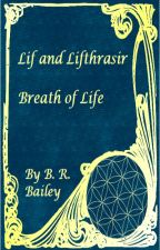 Lif and Lifthrasir - Breath of Life - Book 2 by BaileyBookandSketch