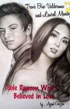 SOLE REASON WHY I BELIEVED INLOVE by agent_onszeii