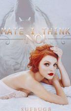 Mate I Think NO! by suebug8