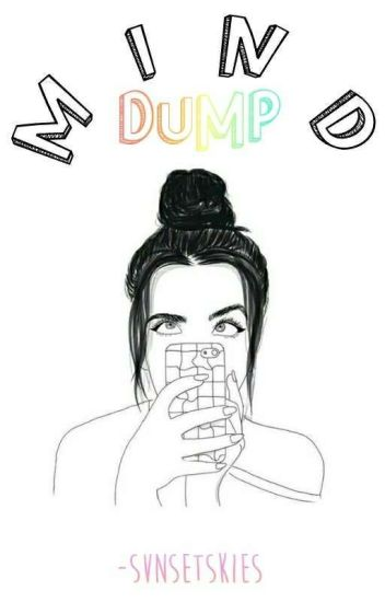 mind dump