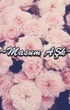 Masum Aşk by BMerii