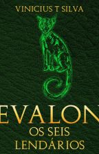 Evalon - Os seis lendarios - parte 1 by viniciustsilva