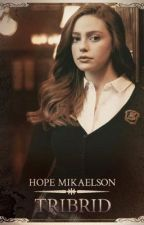 The new girl, Hope Mikaelson  by Abigailk06