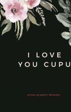 l love cupu by Syafitriwulandari3