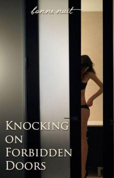 Knocking on Forbidden Doors (Mature) ON HOLD