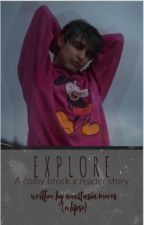 EXPLORE ~ A colby Brock x Reader story by -x-Eclipse-x-