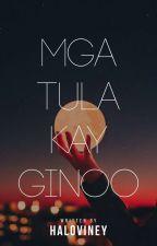 Mga Tula Kay Ginoo   ✓ by Haloviney