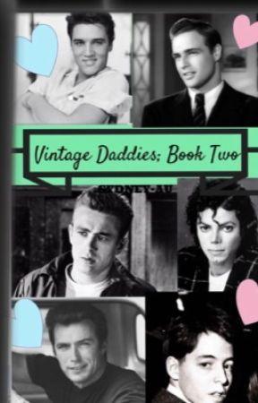 Vintage Daddies Book 2 w/Ladies! by storiesRrandom