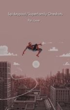 Spideypool/Superfamily Oneshots  by Rai_Lxve