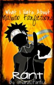 What I Hate About Naruto Fanfictions by NarutoFanfics
