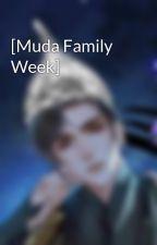 [Muda Family Week] by Akastacia