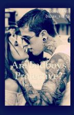 Are badboys protective? by Katieelouise