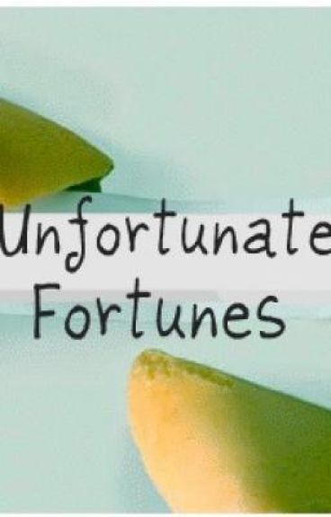 Unfortunate Fortunes(On Hold)