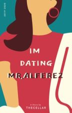 Im Dating Mr.Alferez  [OnGoing] by AnjeanethTenorio