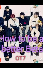 How to be a better Beta (OT7) by SpriteHobi