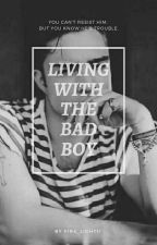 Living With The Bad Boy by fire_light11