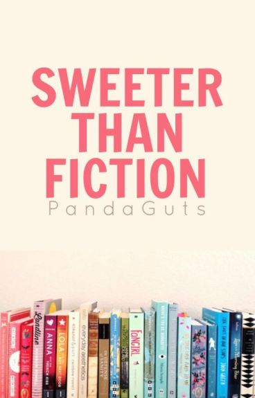 Sweeter Than Fiction ✓