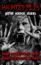 Haunted Files (Bedtime Horror Stories) by DravenBlack