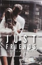 just friends || ongoing by loveisobella