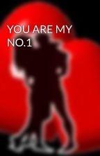 YOU ARE MY NO.1 by HeartRomances