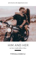 Him & Her || ✓ by typicallvann