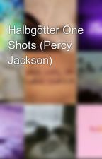 Halbgötter One Shots (Percy Jackson) by mariah2me