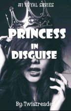 Princess In Disguise by DonDonDeJusto