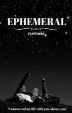Ephemeral by ryetsuki