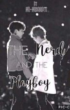 the Nerd And The Playboy /Taekook&Vkook/  {ON GOING} by NO-NOBOODDYY