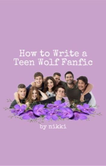 How to Write a Teen Wolf Fanfic