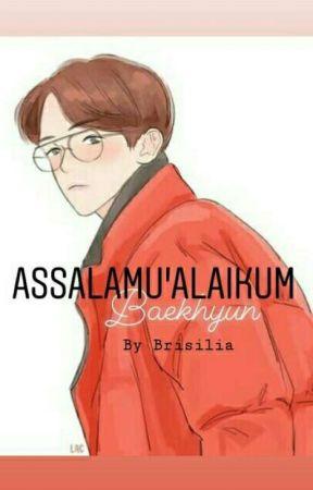 Assalamu'alaikum, Baekhyun by byun_arra
