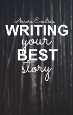 Writing Your Best Story by interspecific_